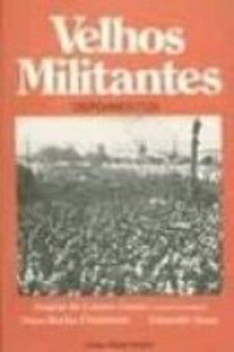Velhos Militantes. Depoimentos