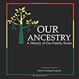 Our Ancestry - A History Of Our Family Roots: Red, Black & Green Edition- A Family Genealogy Fill In Keepsake - DNA Test Companion - [Professional Binding]