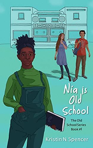 Nia is Old School (The Old School Series Book 1)