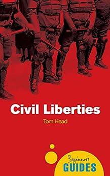 Civil Liberties: A Beginner's Guide (Beginner's Guides) (English Edition) por [Tom Head]