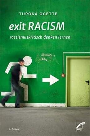 exit RACIS rassisuskritisch denken lernen by Tupoka Ogette