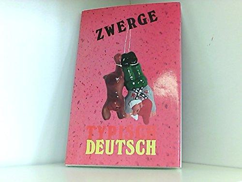Zwerge typisch deutsch: Werbezwerge - Werberiesen. Eine Ausstellung des Deutschen Gartenzwerg-Museums
