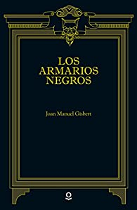 Los armarios negros par Joan Manuel Gisbert