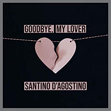 Goodbye, My Lover