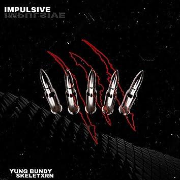 Impulsive (feat. Skeletxrn)