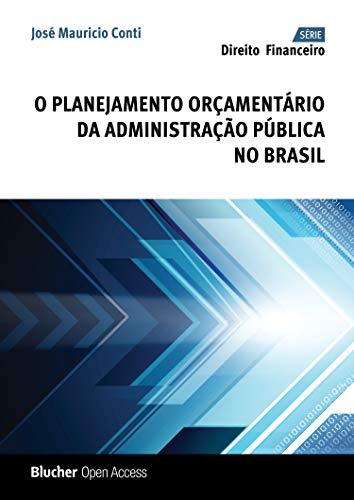O Planejamento Orçamentário da Administração Pública no Brasil (Direito financeiro)