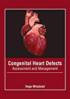 Congenital Heart Defects: Assessment and Management