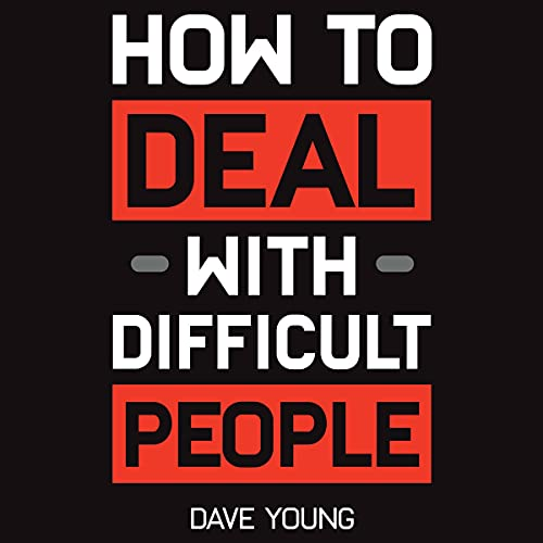 How to Deal with Difficult People Audiobook By Dave Young cover art