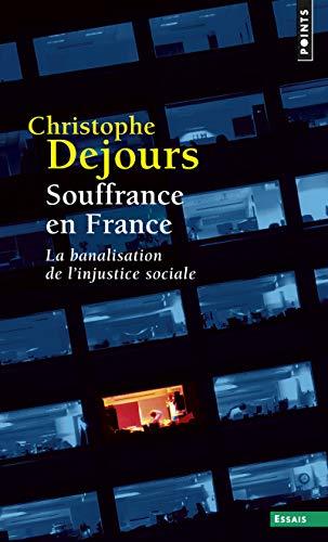 Souffrance en France. La banalisation de l'injusti