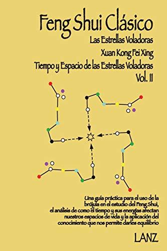 Feng Shui Clásico: Xuan Kong Fei Xing (Tiempo y Espacio de Las Estrellas Voladoras): 2