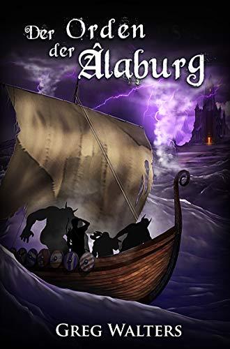 Der Orden der Alaburg (Alaburg 5/7) (Die Farbseher Saga 5)