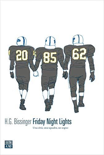 Friday Night Lights: Una città, una squadra, un sogno (Italian Edition)