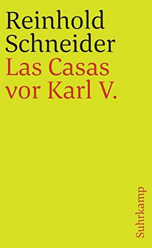 Gesammelte Werke: Vierter Band: Las Casas vor Karl V. Szenen aus der Konquistadorenzeit: Gesammelte Werke, Band vier. (suhrkamp taschenbuch)