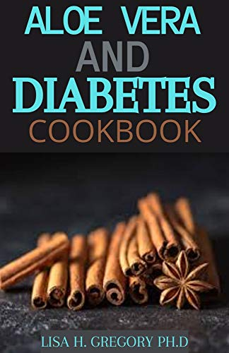 ALOE VERA AND DIABETES : A PROFOUND GUIDE WHICH INCLUDES HEALTH AND DELICIOUS RECIPES TO GET RID OF DIABETES AND TO LOOSE WEIGHT (English Edition)