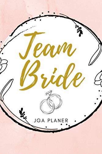 TEAM BRIDE JGA PLANER: A5 Trauzeuginnen Planer 120 Seiten Wochenplaner | Hochzeitsplaner | Junggesellenabschied planen | Geschenk Brautjungfer | Beste Freundin | Aufgaben Trauzeugin