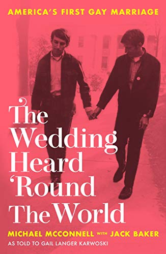 The Wedding Heard 'Round the World: America's First Gay Marriage (English Edition)