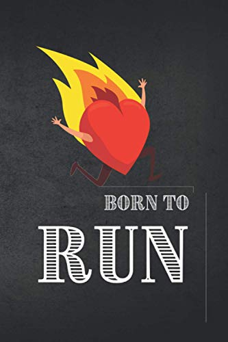 Born to Run: Run Workouts Journal Notebook | Lined Cross Country Running Diary | Gift Idea for all Sports Lovers, Jogger and Runners