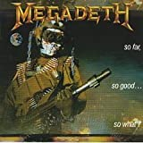 So Far, So Good...So What! [1988 Original Recording on Combat Records] 'not remastered or enhanced' RARE out of print