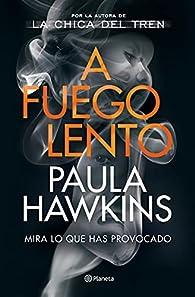A fuego lento par Paula Hawkins