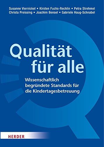 Qualität für alle: Wissenschaftlich begründete Standards für die Kindertagesbetreuung