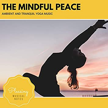 The Mindful Peace - Ambient And Tranquil Yoga Music