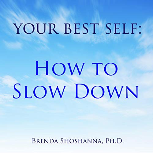 Your Best Self: How to Slow Down audiobook cover art