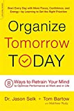 Organize Tomorrow Today: 8 Ways to Retrain Your Mind to Optimize...