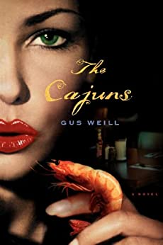 The Cajuns: A Novel by [Gus Weill]