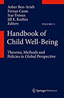 Handbook of Child Well-Being: Theories, Methods and Policies in Global Perspective