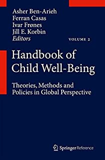 Handbook of Child Well-Being: Theories, Methods and Policies in Global Perspective (9048190622) | Amazon price tracker / tracking, Amazon price history charts, Amazon price watches, Amazon price drop alerts