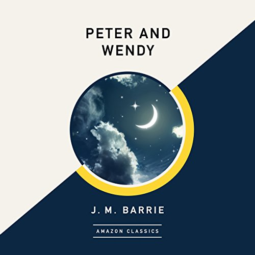 Peter and Wendy (AmazonClassics Edition) cover art