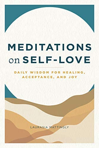 Meditations on Self Love Daily Wisdom for Healing Acceptance and Joy product image
