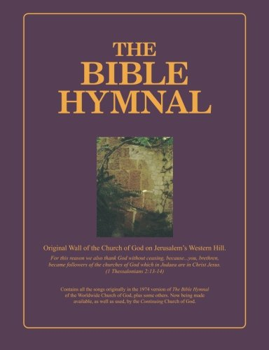 The Bible Hymnal - Wider Margin Edition: Hymnal of The Continuing Church of God