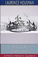 King John of Jingalo (Esprios Classics)