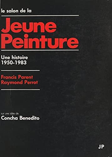 Le salon de la jeune peinture: Une histoire : 1950-1983
