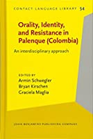 Orality, Identity, and Resistance in Palenque (Colombia): An interdisciplinary approach (Contact Language Library (COLL))