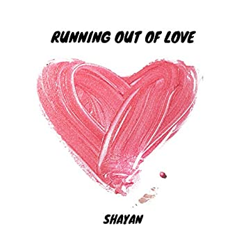 Running Out of Love (Demo)