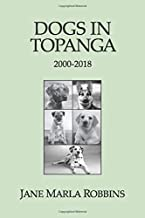 DOGS IN TOPANGA 2000-2018