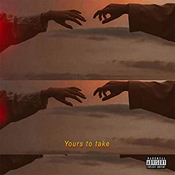 Yours To Take