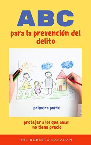 ABC para la prevención del delito: Proteger a las personas que amas no tiene precio