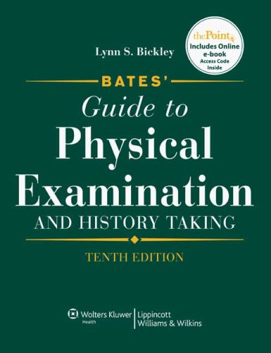 Bates' Guide to Physical Examination and History Taking 10e and Bates' Visual Guide to Physical Assessment 4e