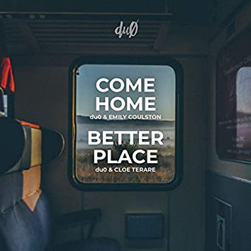 Come Home / Better Place