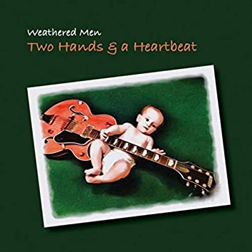 Two Hands & a Heartbeat