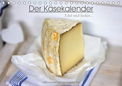 Der Käsekalender Edel und lecker (Tischkalender 2021 DIN A5 quer)