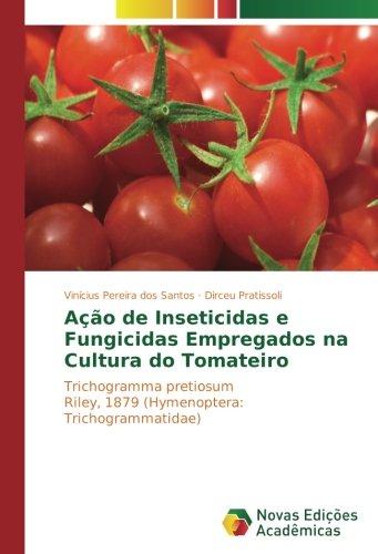 Ação de Inseticidas e Fungicidas Empregados na Cultura do Tomateiro: Trichogramma pretiosum Riley, 1879 (Hymenoptera: Trichogrammatidae)