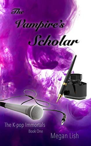 The Vampire's Scholar (The K-pop Immortals Book 1) (English Edition)