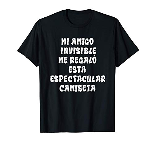 Mi Amigo Invisible Me Regaló Esta Espectacular Camiseta