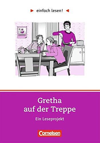 einfach lesen! - Leseförderung: Für Lesefortgeschrittene: Niveau 1 - Gretha auf der Treppe: Ein Leseprojekt nach dem Roman von Hanna Jansen. ... / Leseförderung: Für Lesefortgeschrittene)