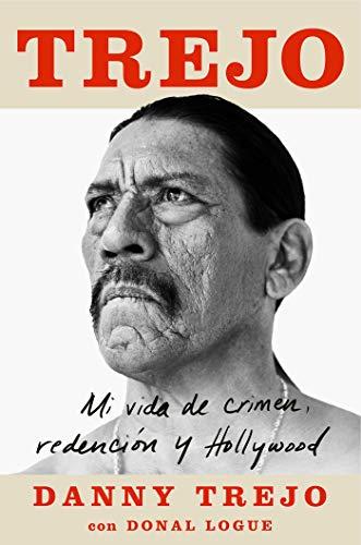 Trejo: Mi Vida De Crimen, Redención Y Hollywood (Atria Espanol)