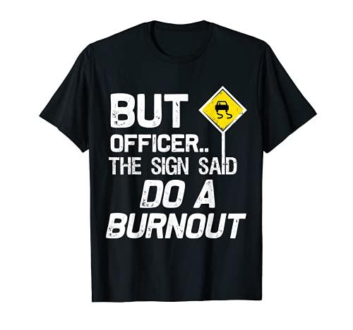 Divertido entusiasta del coche pero oficial la señal dijo hacer un quemado Camiseta